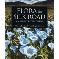 Flora of the Silk Road: An Illustrated Guide by Basak Gardner, 9781472969101