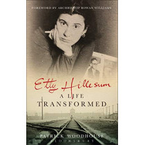 Etty Hillesum: A Life Transformed by Patrick Woodhouse, 9781472972132