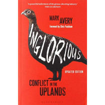 Inglorious: Conflict in the Uplands by Mark Avery, 9781472973290