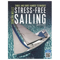 Stress-Free Sailing: Single and Short-handed Techniques by Duncan Wells, 9781472978424
