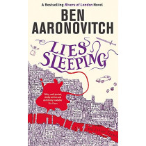 Lies Sleeping: The Seventh Rivers of London novel by Ben Aaronovitch, 9781473207837