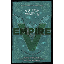 Empire V: The Prince of Hamlet by Victor Pelevin, 9781473213081