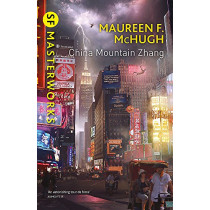 China Mountain Zhang by Maureen F. McHugh, 9781473214620