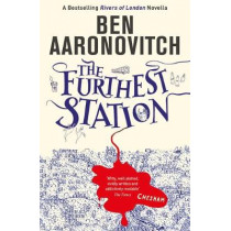 The Furthest Station: A Rivers of London novella by Ben Aaronovitch, 9781473222434