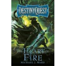 The Heart of Fire: DestinyQuest Book 2 by Michael J. Ward, 9781473223660