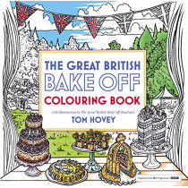 Great British Bake Off Colouring Book: With Illustrations From The Series by Tom Hovey, 9781473615625