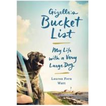 Gizelle's Bucket List: My Life With A Very Large Dog by Lauren Fern Watt, 9781473622388