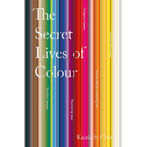 The Secret Lives of Colour by Kassia St. Clair, 9781473630833