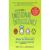 The Little Book of Emotional Intelligence: How to Flourish in a Crazy World by Andy Cope, 9781473636354