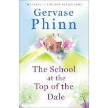 The School at the Top of the Dale: Top of the Dale Book One by Gervase Phinn, 9781473650596