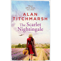 The Scarlet Nightingale: The thrilling wartime love story by national treasure Alan Titchmarsh by Alan Titchmarsh, 9781473658325
