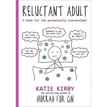 Hurrah for Gin: Reluctant Adult - The Sunday Times Bestseller by Katie Kirby, 9781473662056