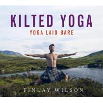 Kilted Yoga: Yoga Laid Bare by Finlay Wilson, 9781473667846