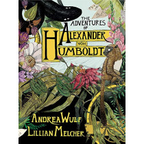 The Adventures of Alexander von Humboldt by Andrea Wulf, 9781473668317