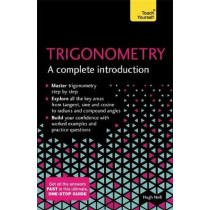 Trigonometry: A Complete Introduction: The Easy Way to Learn Trig by Hugh Neill, 9781473678491