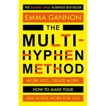 The Multi-Hyphen Method: The Sunday Times business bestseller by Emma Gannon, 9781473680128