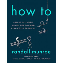 How To: THE SUNDAY TIMES BESTSELLER by Randall Munroe, 9781473680326