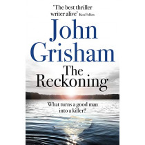 The Reckoning: The Sunday Times Number One Bestseller by John Grisham, 9781473684423
