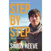 Step By Step: The perfect gift for the adventurer in your life by Simon Reeve, 9781473689121