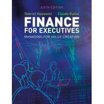 Finance for Executives: Managing for Value Creation by Gabriel Hawawini, 9781473749245