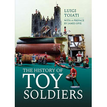 The History of Toy Soldiers by Toiati, Luigi, 9781473897298