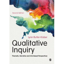 Qualitative Inquiry: Thematic, Narrative and Arts-Based Perspectives by Lynn Butler-Kisber, 9781473966901