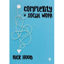 Complexity in Social Work by Rick Hood, 9781473993815