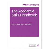 The Academic Skills Handbook: Your Guide to Success in Writing, Thinking and Communicating at University by Diana Hopkins, 9781473997141