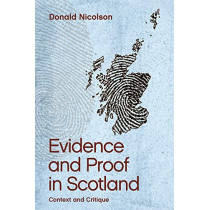 Evidence and Proof in Scotland: Context and Critique by Donald Nicolson, 9781474411998