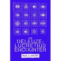The Deleuze-Lucretius Encounter by Ryan J. Johnson, 9781474432306