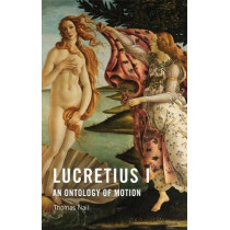 Lucretius I: An Ontology of Motion by Thomas Nail, 9781474434676