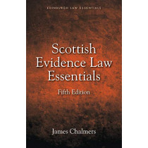 Scottish Evidence Law Essentials by James Chalmers, 9781474461283