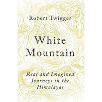 White Mountain by Robert Twigger, 9781474604369