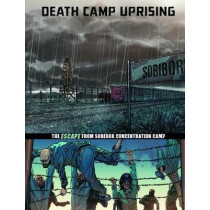 Death Camp Uprising: The Escape from Sobibor Concentration Camp by Nel Yomtov, 9781474732215