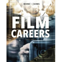 Behind-the-Scenes Film Careers by Danielle S. Hammelef, 9781474738170