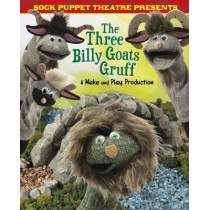 Sock Puppet Theatre Presents The Three Billy Goats Gruff: A Make & Play Production by Christopher L. Harbo, 9781474741538