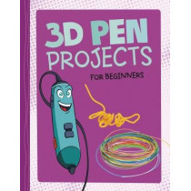 3D Pen Projects for Beginners: 4D An Augmented Reality Experience by Tammy Enz, 9781474751889