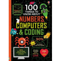 100 Things to Know About Numbers, Computers & Coding by Various, 9781474942997