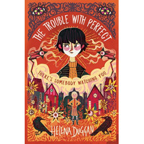 The Trouble with Perfect by Helena Duggan, 9781474949514