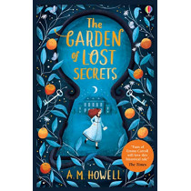 The Garden of Lost Secrets by A. M. Howell, 9781474959551