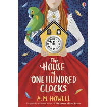 The House of One Hundred Clocks by A.M. Howell, 9781474959568