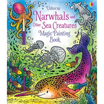 Magic Painting Narwhals and Other Sea Creatures by Ela Jarzabek, 9781474979610