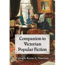 Companion to Victorian Popular Fiction by Kevin A. Morrison, 9781476669038