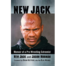 New Jack: Memoir of a Pro Wrestling Extremist by Jason Norman, 9781476679778