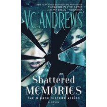 Shattered Memories by V C Andrews, 9781476792385