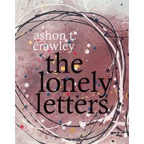 The Lonely Letters by Ashon T. Crawley, 9781478008248
