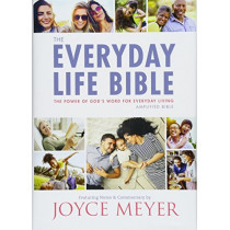 The Everyday Life Bible: The Power of God's Word for Everyday Living by Joyce Meyer, 9781478922957