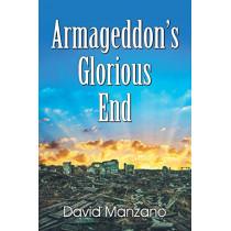 Armageddon's Glorious End by David Manzano, 9781479608263