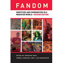 Fandom, Second Edition: Identities and Communities in a Mediated World by Jonathan Gray, 9781479812769