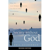 Society without God, Second Edition: What the Least Religious Nations Can Tell Us about Contentment by Phil Zuckerman, 9781479844791